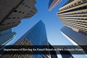 Importance of Having An Email Based on Own Domain Name