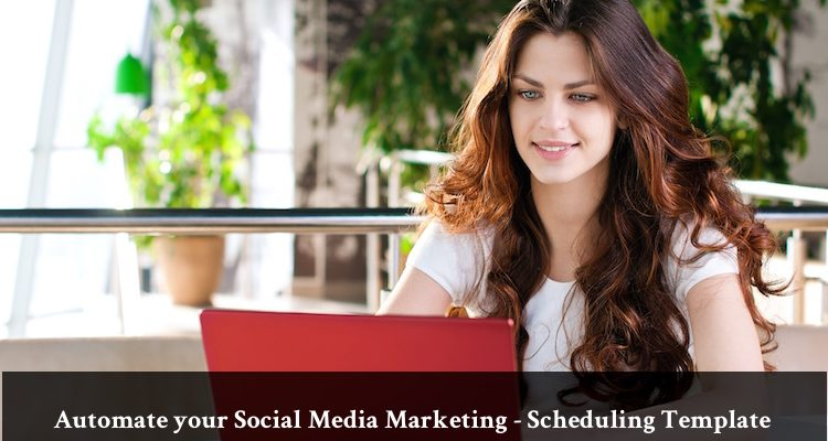 Automate your Social Media Marketing – Scheduling Template