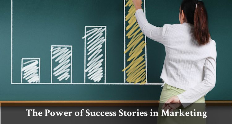 The Power of Success Stories in Marketing